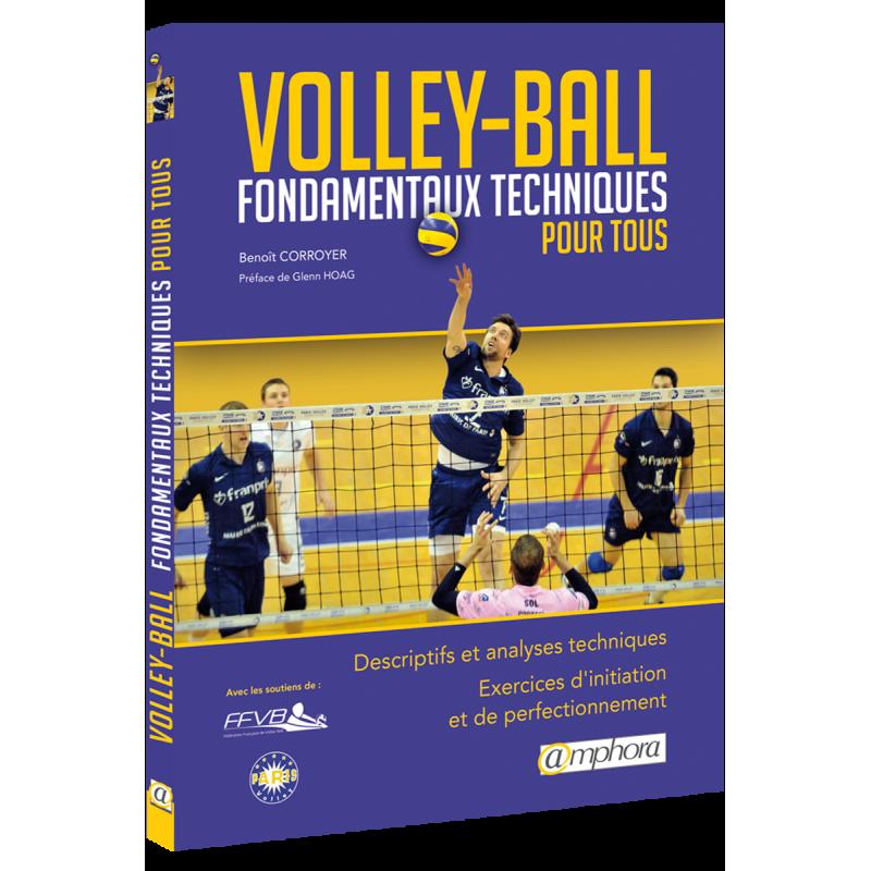 VOLLEY-BALL Fondamentaux techniques pour tous