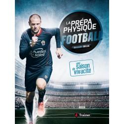 La préparation physique Football - Une saison de vivacité
