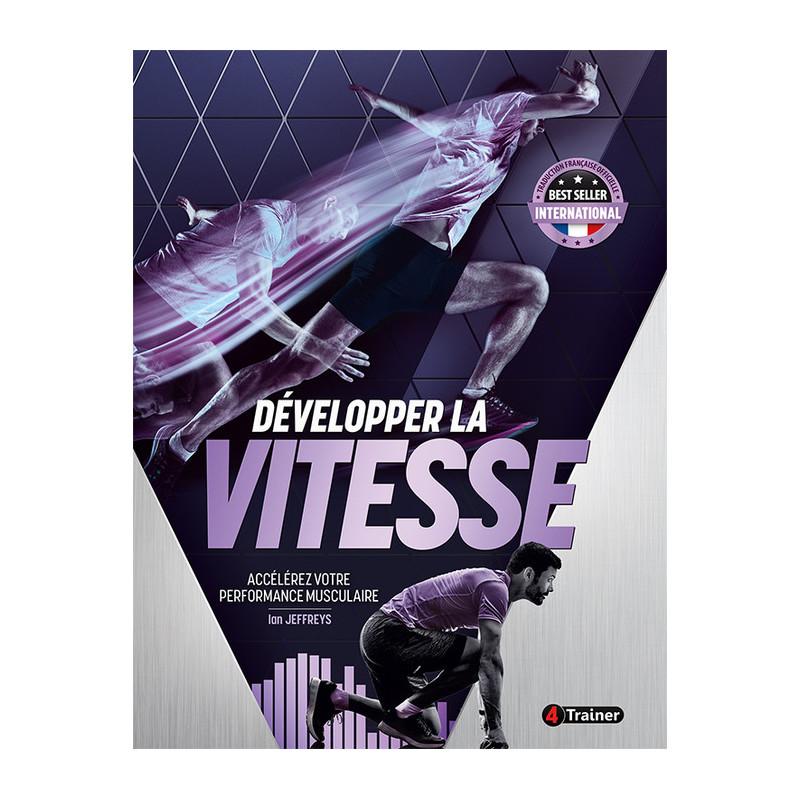 DÉVELOPPER SA VITESSE - Le guide ultime pour améliorer sa vitesse